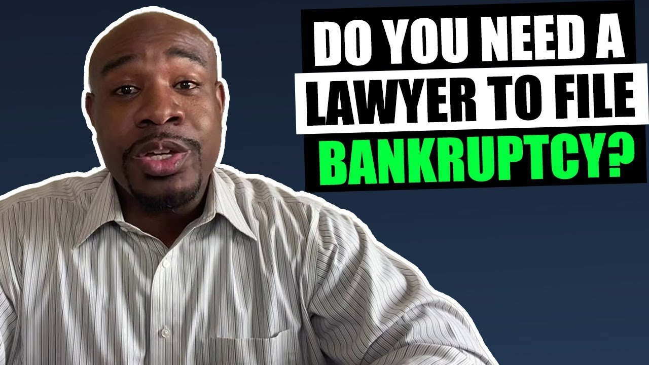 Do You Need A Lawyer To File Bankruptcy?