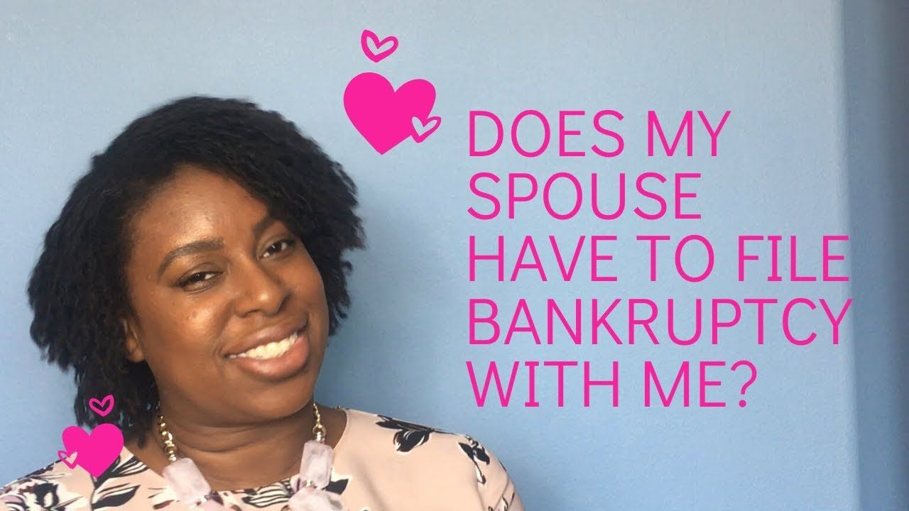 Does my spouse have to jointly file bankruptcy with me? # ...