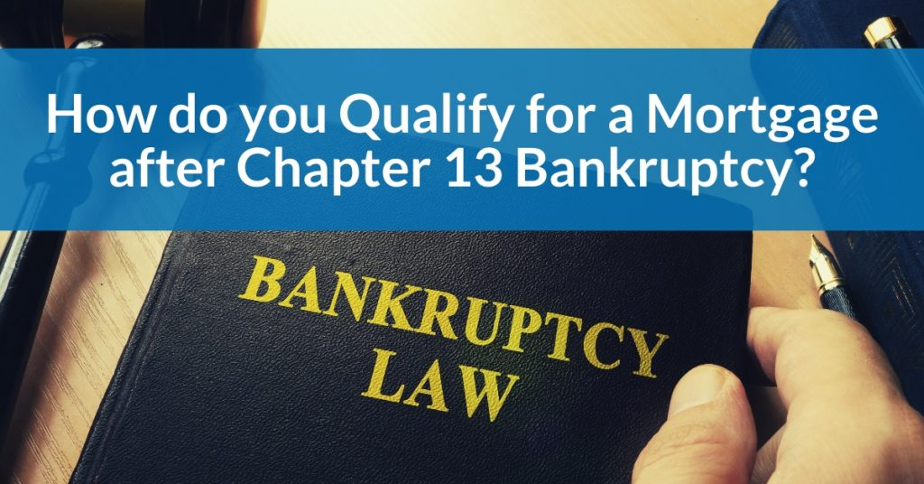 How do you Qualify for a Mortgage after Chapter 13 ...