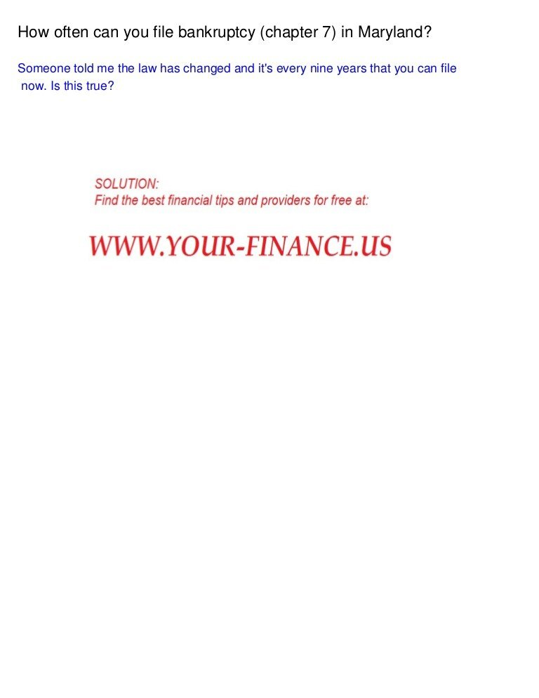 How often can you file bankruptcy (chapter 7) in Maryland?